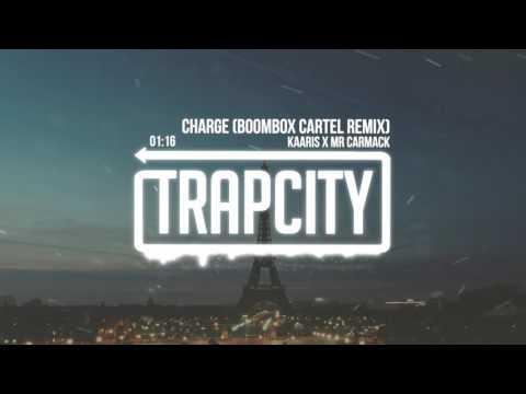 Kaaris x Mr Carmack - Charge (Boombox Cartel Remix)