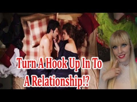 Going from hookup into a relationship