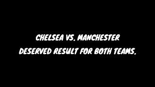 Fair Point for Both: Chelsea vs. Manchester United