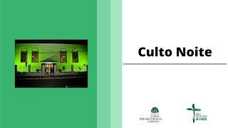 Culto Noite - Domingo 01/08/21 - Rev. Edson Dantas