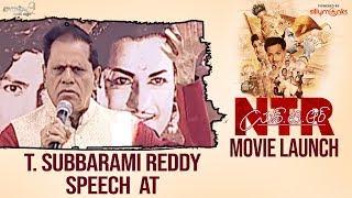 T. Subbarami Reddy Speech at NTRBiopic Movie Launch Event - Nandamuri Balakrishna