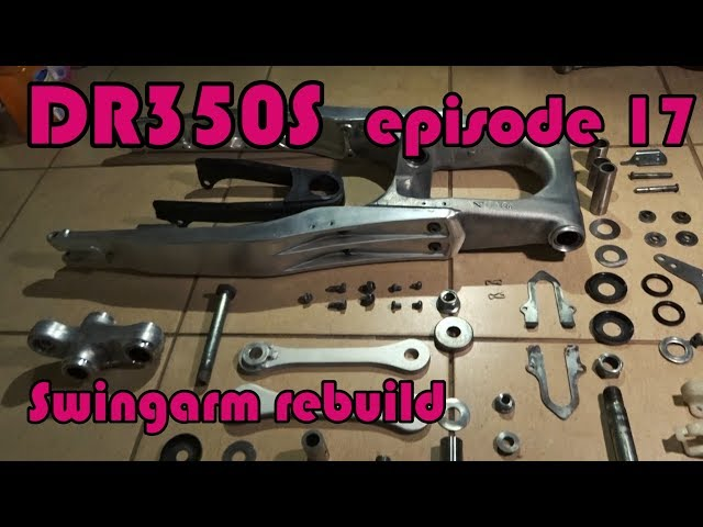 🔧 DR350S Rebuild - ep.17 DR350S Swingarm rebuild