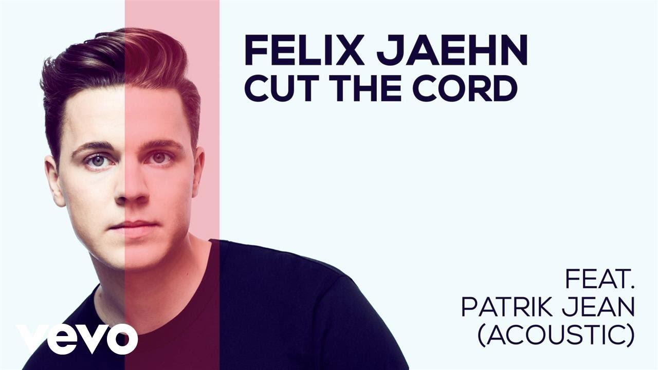 felix-jaehn-cut-the-cord-feat-patrik-jean-acoustic-audio-felixjaehnvevo