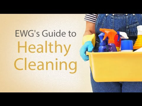 Environmental Working Group's Guide to Healthy Cleaning