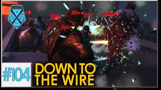 XCOM: War Within - Live and Impossible S2 #104: Down to the Wire