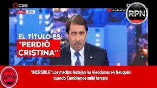 *INCREIBLE* Los medios festejan las elecciones en Neuquén  cuando Cambiemos salió tercero