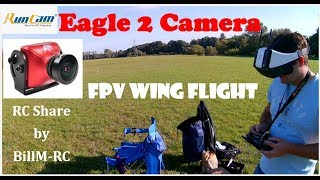 Runcam Eagle 2 FPV Camera - FPV RC Wing Flight with Felipe