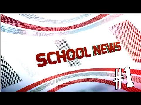 SCHOOL NEWS #1.