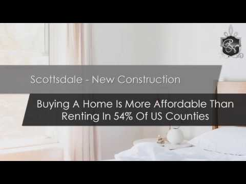 Scottsdale - New Construction | Buying A Home Is More Affordable Than Renting In 54% Of US Counties