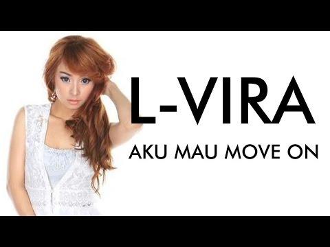 L-Vira - Aku Mau Move On