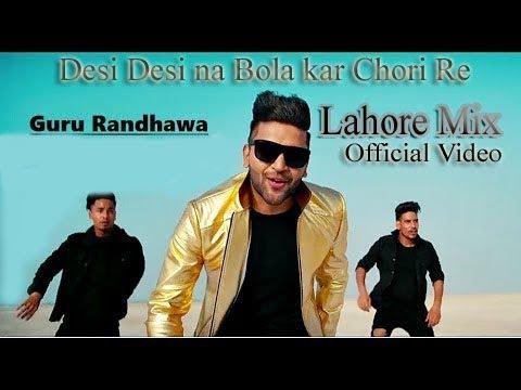 "Desi Desi Na Bola Kar Chori Re ""Official"" Video"