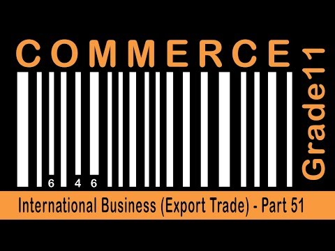 Commerce Grade 11 | International Business (Import Trade) | Part 51