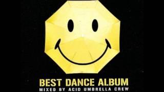 Best Dance Album - Mixed By Acid Umbrella Crew
