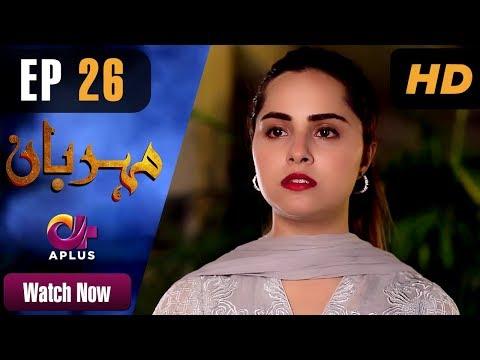 Meherbaan - Episode 26 - Aplus ᴴᴰ Dramas