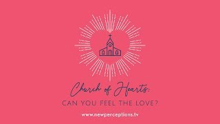Church of Hearts: Can You Feel the Love?
