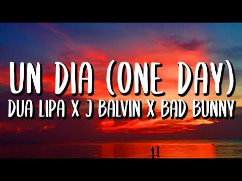 J Balvin, Bad Bunny, Dua Lipa – UN DIA (ONE DAY) (Letra/Lyrics)