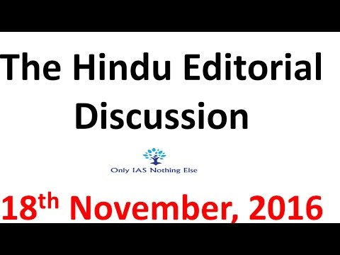 18 November, 2016 The Hindu Editorial Discussion