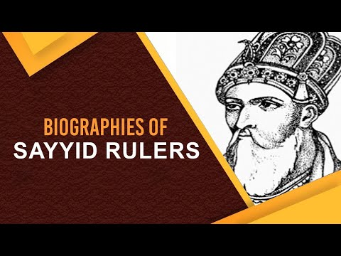 Biographies Of Sayyid Rulers, Know Facts About Khizr Khan, Mubarak Shah, Muhammad Shah & Alam Shah