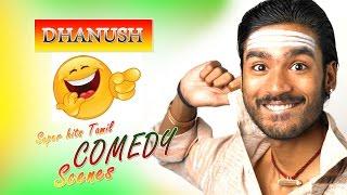 Dhanush | Tamil Movie Funny Scenes | Tamil Back To Back Comedy | HD 1080 | Latest Movie Funny Scenes