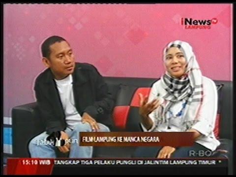 Eps#99/26 Oktober 2016 (Tabik pun): Film Lampung ke mancanegara
