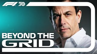 Toto Wolff On His Love Of F1 And Missing Niki Lauda | Beyond The Grid | F1 Official Podcast