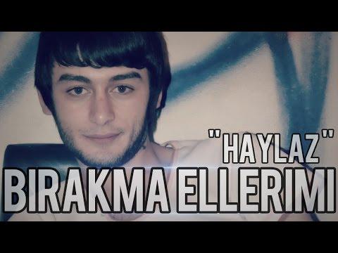 Haylaz & Servet - Bırakma Ellerimi 2013