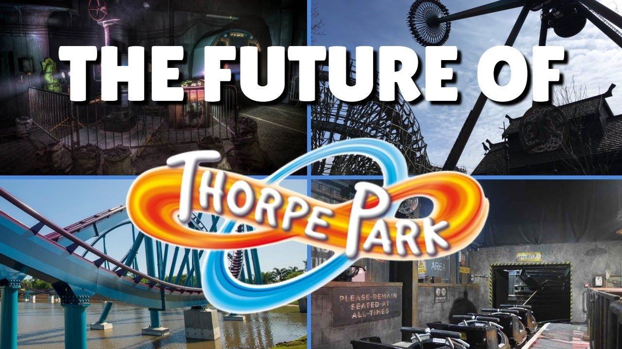 The FUTURE Of THORPE PARK - My Predictions & Wishlist