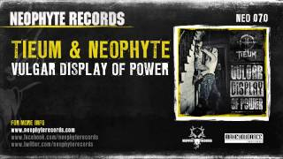 Tieum & Neophyte - Vulgar Display Of Power (NEO070)
