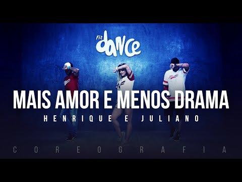 Mais Amor e Menos Drama - Henrique e Juliano (Coreografia) FitDance TV