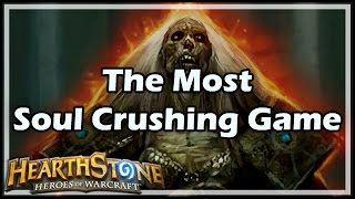 [Hearthstone] The Most Soul Crushing Game