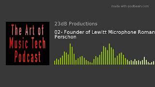 02- Founder of Lewitt Microphone Roman Perschon