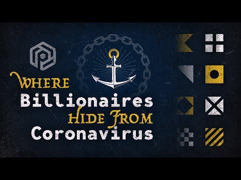 Where Billionaires Hide From Coronavirus