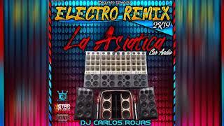 ▶️Electro Remix 2K19 Vol.2 La Asiatica Car Audio ❌Prod By: DJ Carlos Rojas El King Del Vacile