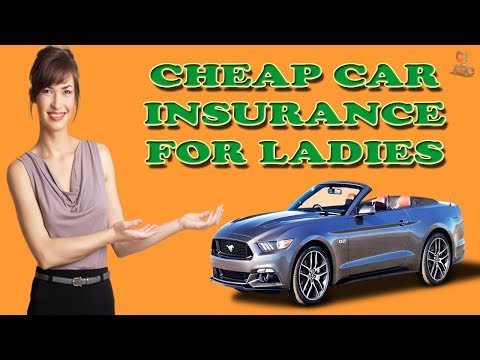 How to Get Cheap Car Insurance For Ladies | Get Cheap Car Insurance Tips In United State for women