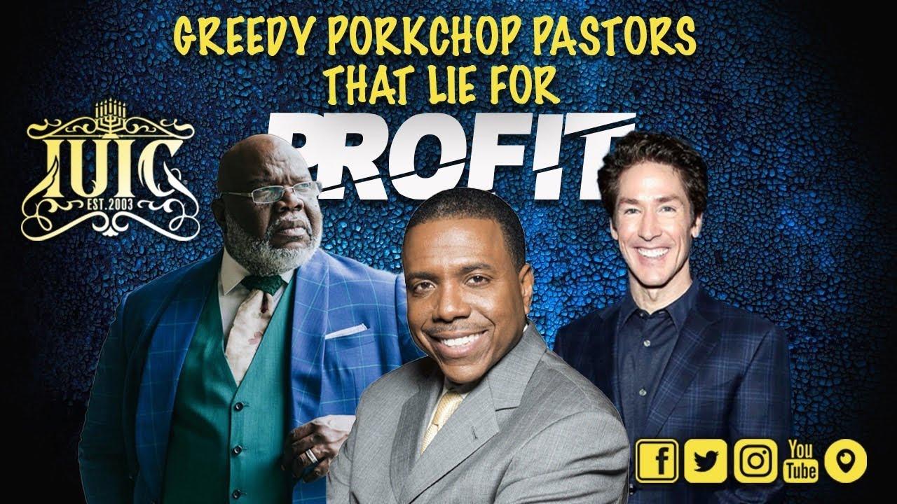 The Israelites: Greedy Porkchop Pastors That Lie For Profit