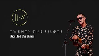 Twenty One Pilots - Nico and the Niners | Letra en español