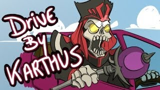 Karthus Drive By