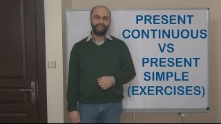İngilizce Dersi - Simple Present VS Present Continuous (Exercises)