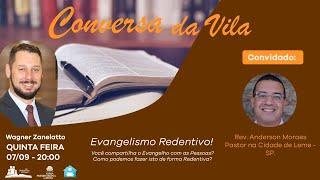 Conversa da Vila - Evangelismo Redentivo!