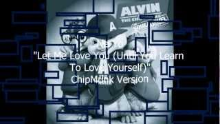 "Ne-Yo ""Let Me Love You (Until You Love Yourself)"" ChipMunk Version w/Lyrics"