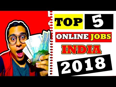 Top 5 REAL [HINDI] Online JOBS 2018 India Tips | Work From Home India