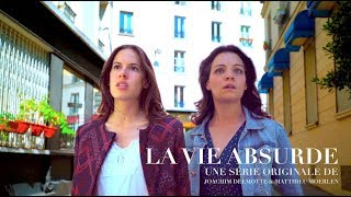 La Vie ABSURDE - Saison UNE - Episode 2 (with english sub) Web Série