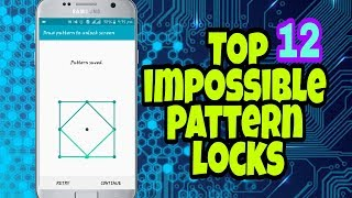 Top 12 impossible pattern lock you should try...!!!!