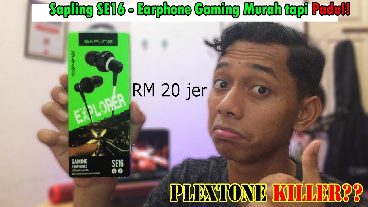 Unboxing Sapling SE16 Gaming Earphone - Plextone Killer??