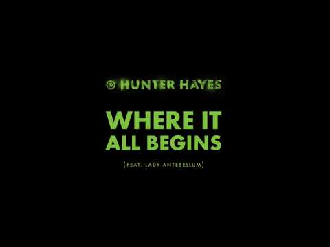 Hunter Hayes - Where It All Begins (Feat. Lady Antebellum) (Official Audio)