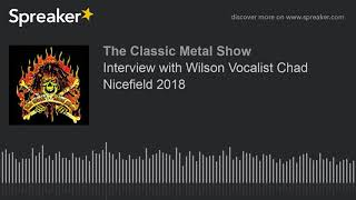 Interview with Wilson Vocalist Chad Nicefield 2018