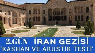 İran Gezisi - 2. Gün (Tarihi Kashan ve Akustik Testi) #gizlivideo