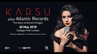 Karsu Plays Atlantic Records: The story of Ahmet Ertegün