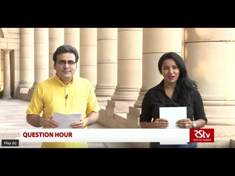 Rajya Sabha Question Hour: Ep - 38 (Eng)