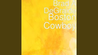 Boston Cowboy Video